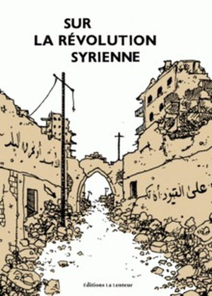 Sur la révolution syrienne (éditions la lenteur)